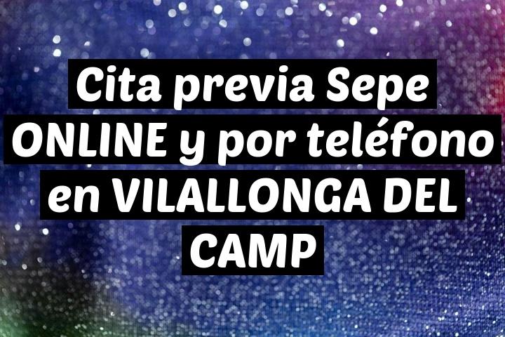 Cita previa Sepe ONLINE y por teléfono en VILALLONGA DEL CAMP