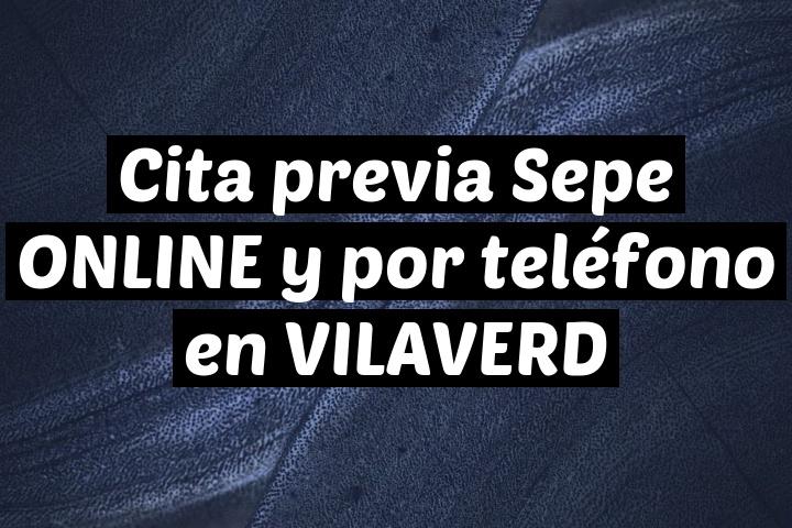 Cita previa Sepe ONLINE y por teléfono en VILAVERD