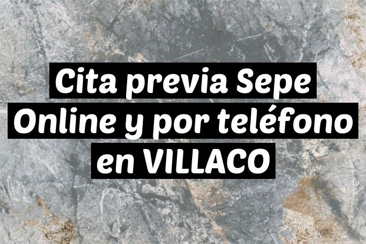 Cita previa Sepe Online y por teléfono en VILLACO