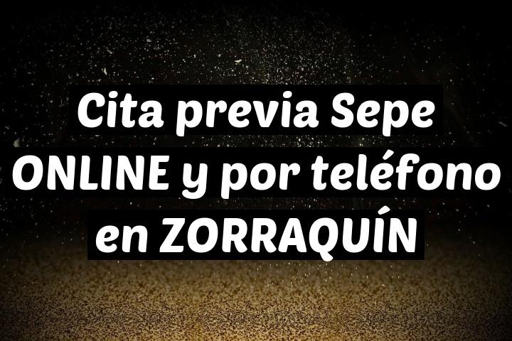 Cita previa Sepe ONLINE y por teléfono en ZORRAQUÍN