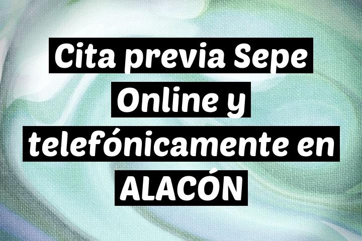 Cita previa Sepe Online y telefónicamente en ALACÓN