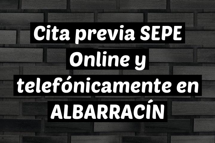 Cita previa SEPE Online y telefónicamente en ALBARRACÍN