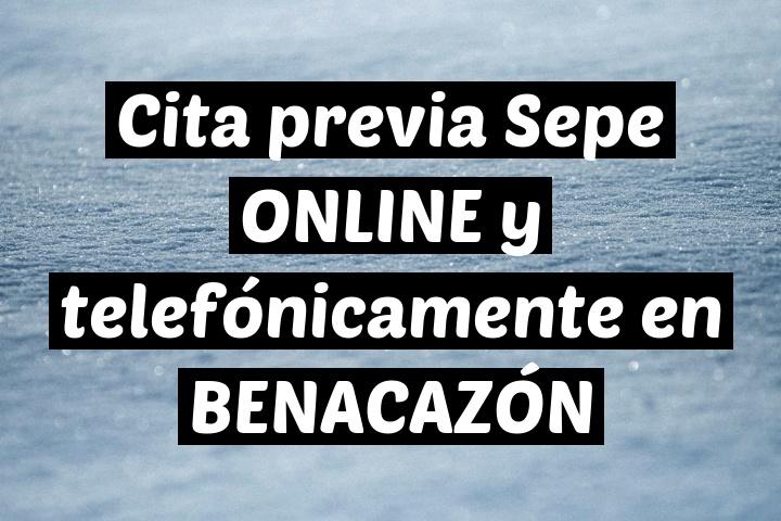 Cita previa Sepe ONLINE y telefónicamente en BENACAZÓN