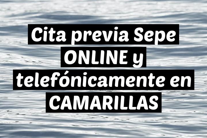Cita previa Sepe ONLINE y telefónicamente en CAMARILLAS