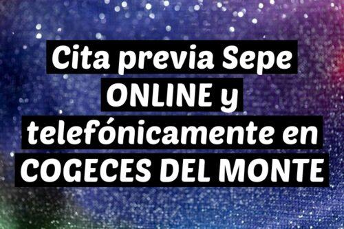 Cita previa Sepe ONLINE y telefónicamente en COGECES DEL MONTE