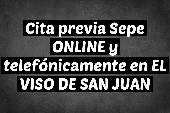 Cita previa Sepe ONLINE y telefónicamente en EL VISO DE SAN JUAN