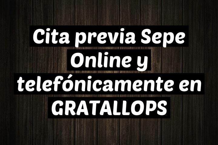 Cita previa Sepe Online y telefónicamente en GRATALLOPS