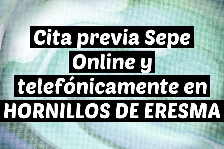 Cita previa Sepe Online y telefónicamente en HORNILLOS DE ERESMA