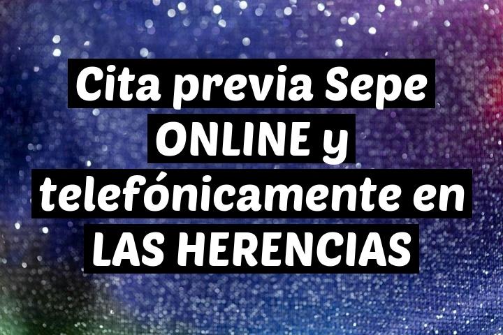 Cita previa Sepe ONLINE y telefónicamente en LAS HERENCIAS