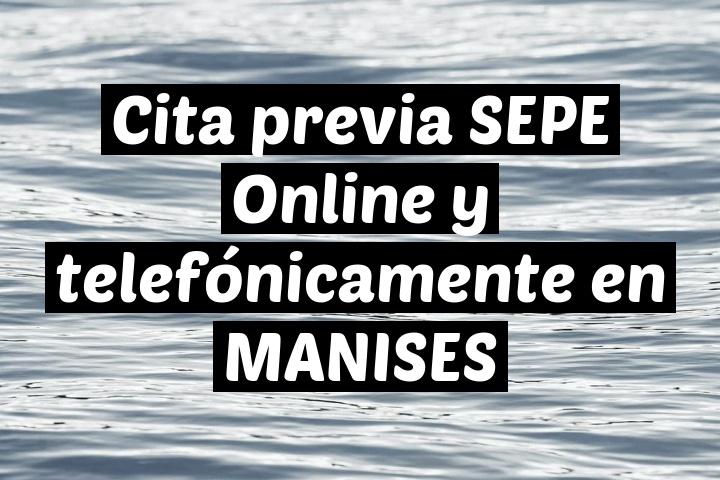 Cita previa SEPE Online y telefónicamente en MANISES