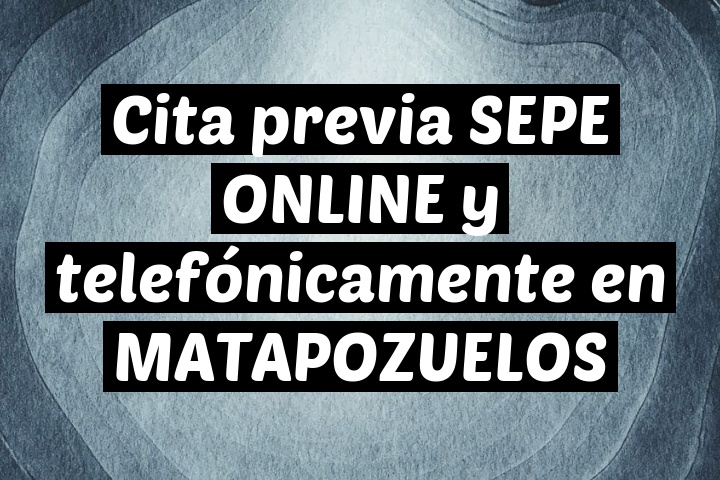 Cita previa SEPE ONLINE y telefónicamente en MATAPOZUELOS