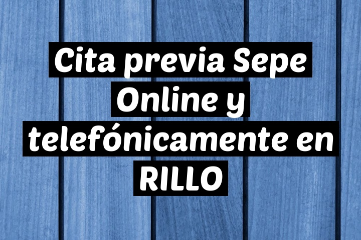 Cita previa Sepe Online y telefónicamente en RILLO