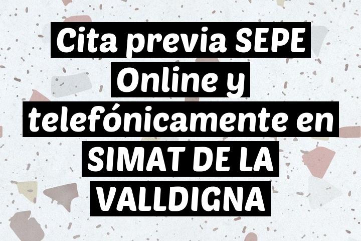 Cita previa SEPE Online y telefónicamente en SIMAT DE LA VALLDIGNA