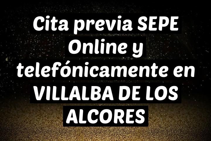 Cita previa SEPE Online y telefónicamente en VILLALBA DE LOS ALCORES