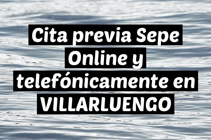 Cita previa Sepe Online y telefónicamente en VILLARLUENGO
