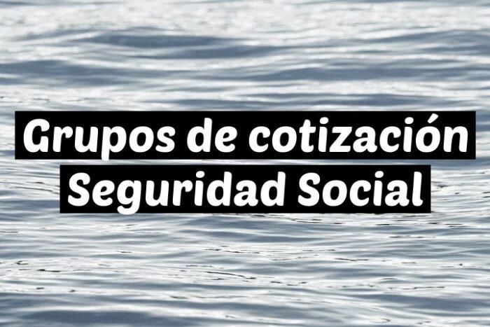 Grupos de cotización Seguridad Social
