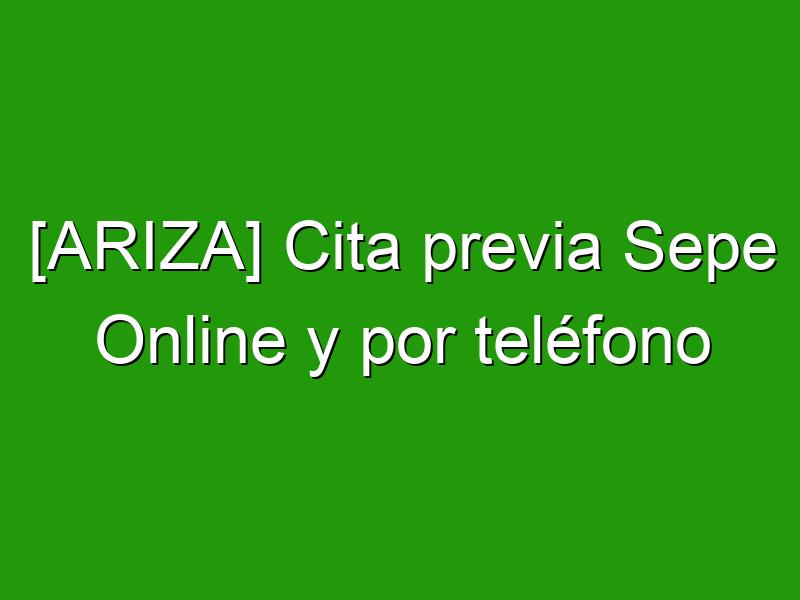 [ARIZA] Cita previa Sepe Online y por teléfono