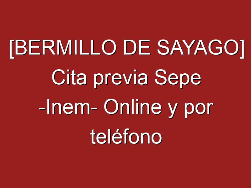 [BERMILLO DE SAYAGO] Cita previa Sepe -Inem- Online y por teléfono