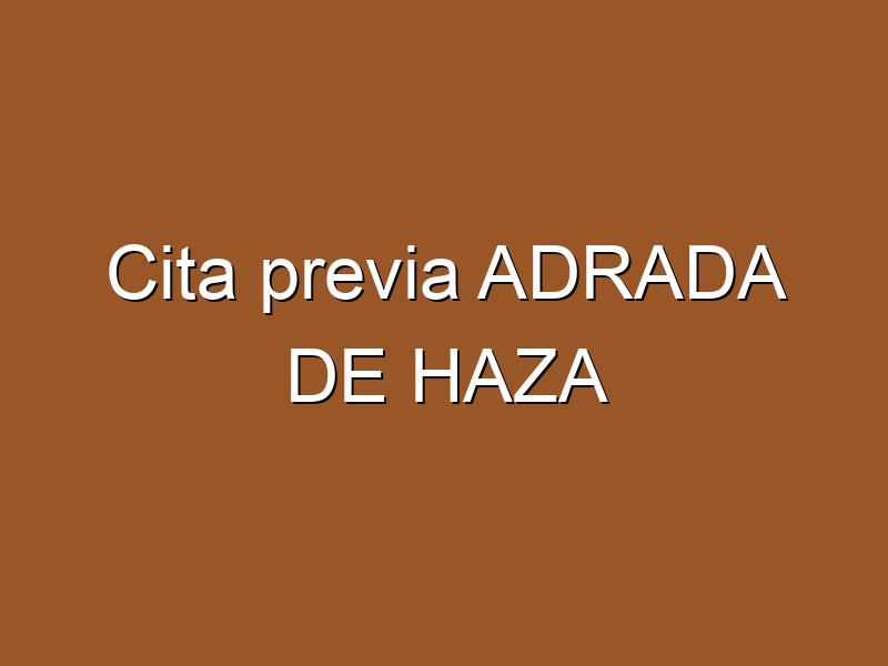 Cita previa ADRADA DE HAZA