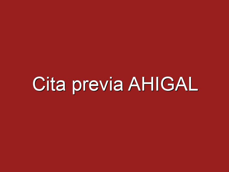 Cita previa AHIGAL