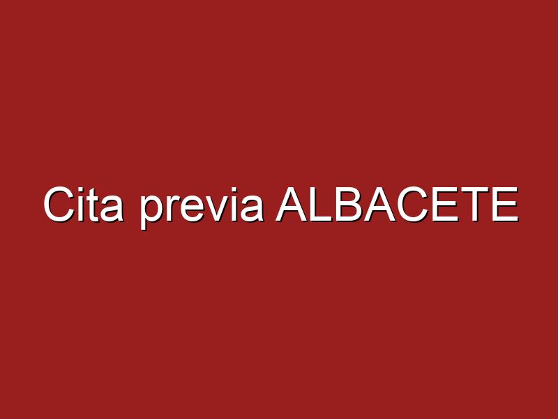 Cita previa ALBACETE