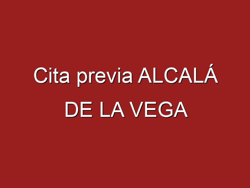 Cita previa ALCALÁ DE LA VEGA