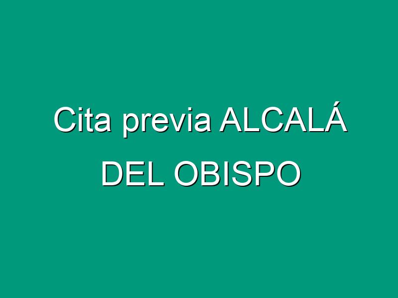 Cita previa ALCALÁ DEL OBISPO