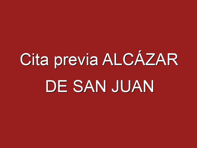 Cita previa ALCÁZAR DE SAN JUAN