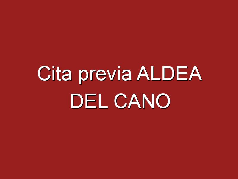 Cita previa ALDEA DEL CANO