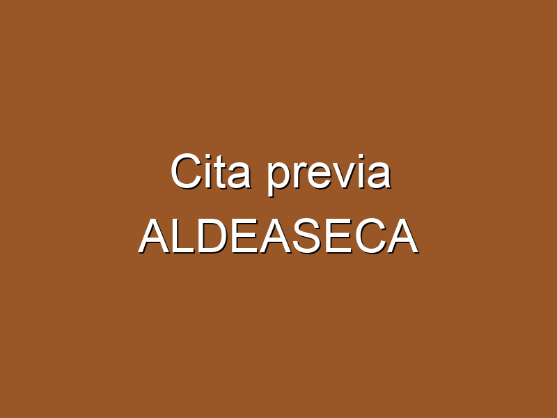 Cita previa ALDEASECA