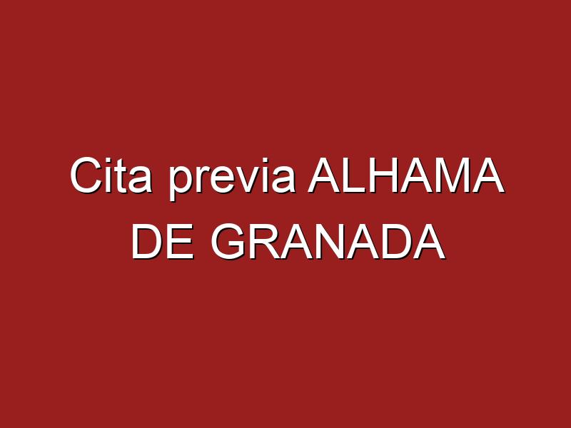 Cita previa ALHAMA DE GRANADA