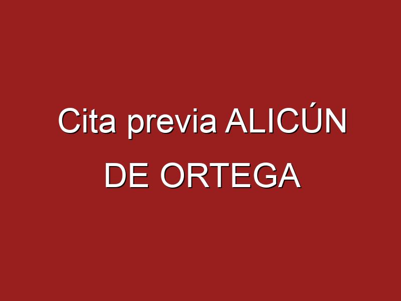 Cita previa ALICÚN DE ORTEGA