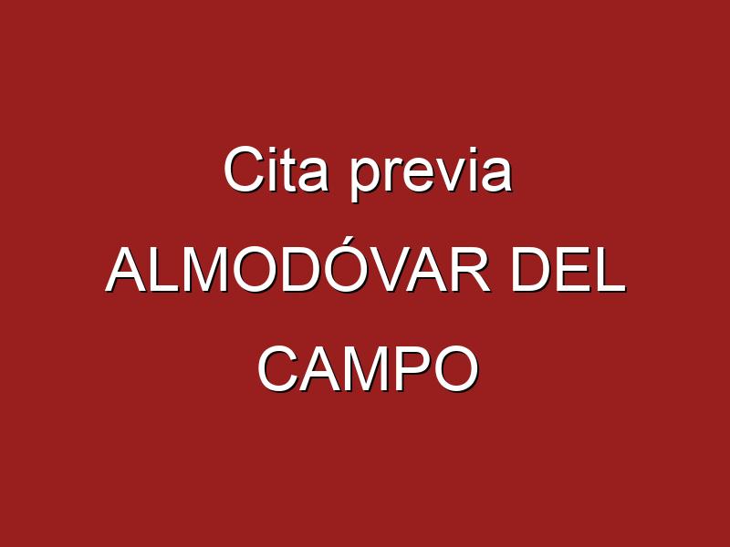 Cita previa ALMODÓVAR DEL CAMPO