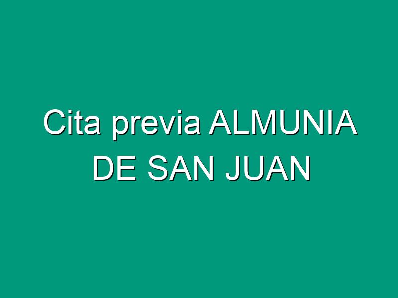 Cita previa ALMUNIA DE SAN JUAN