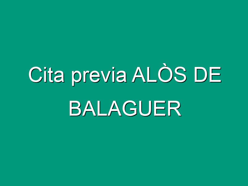 Cita previa ALÒS DE BALAGUER