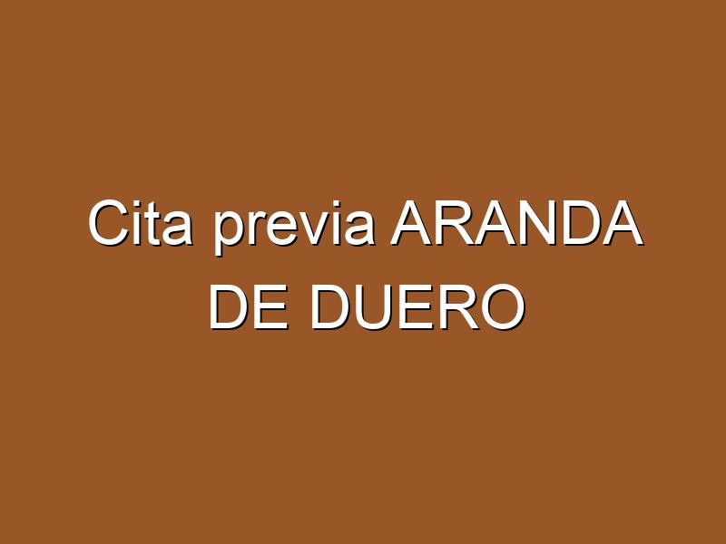 Cita previa ARANDA DE DUERO