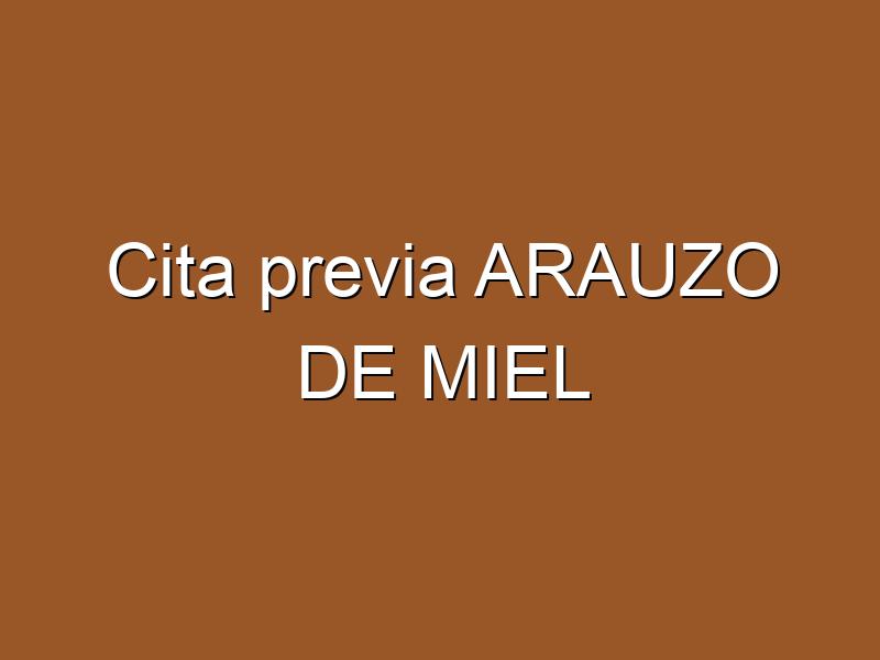 Cita previa ARAUZO DE MIEL