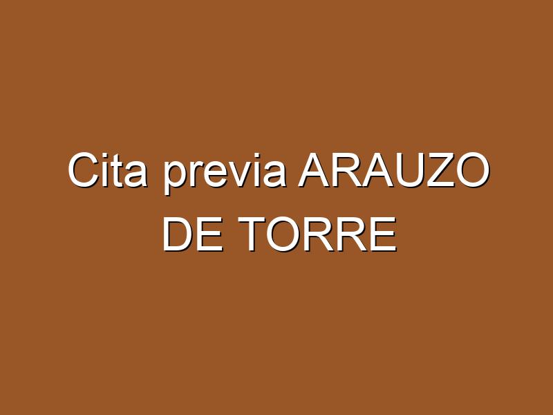 Cita previa ARAUZO DE TORRE