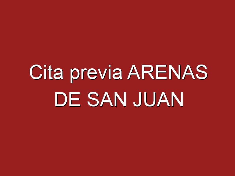 Cita previa ARENAS DE SAN JUAN