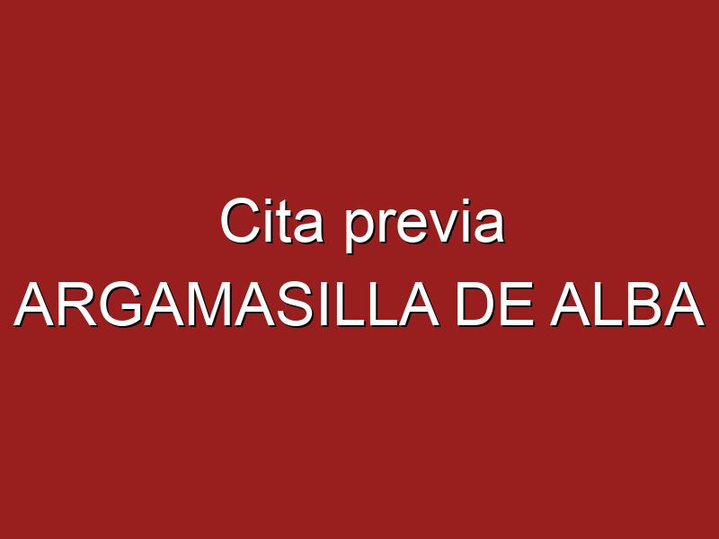 Cita previa ARGAMASILLA DE ALBA