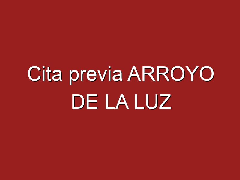 Cita previa ARROYO DE LA LUZ