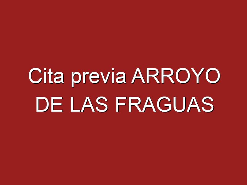Cita previa ARROYO DE LAS FRAGUAS