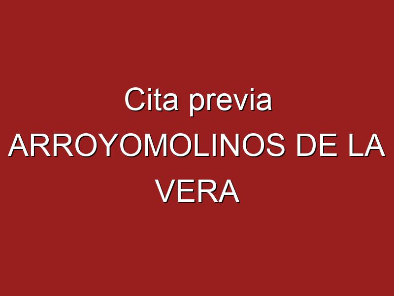 Cita previa ARROYOMOLINOS DE LA VERA