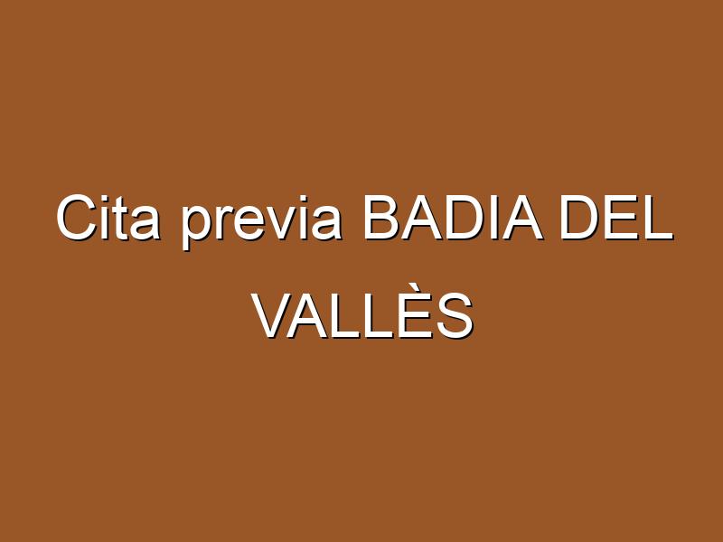 Cita previa BADIA DEL VALLÈS