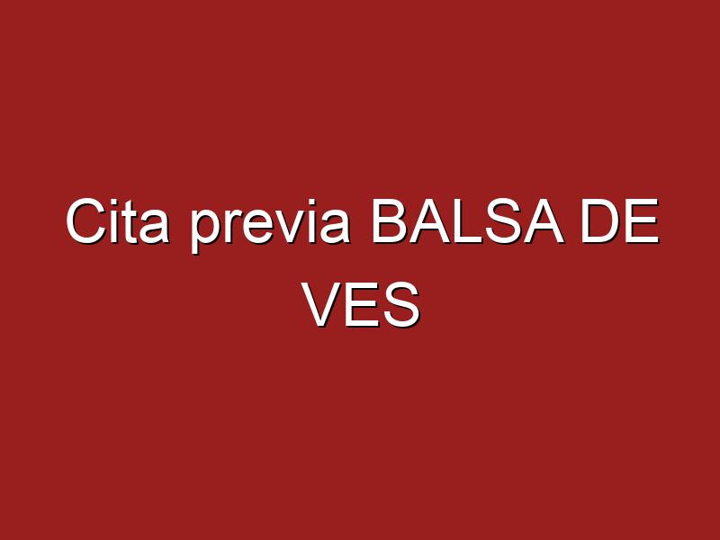 Cita previa BALSA DE VES