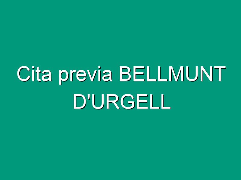 Cita previa BELLMUNT D'URGELL