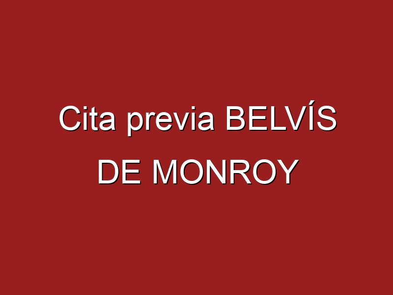 Cita previa BELVÍS DE MONROY