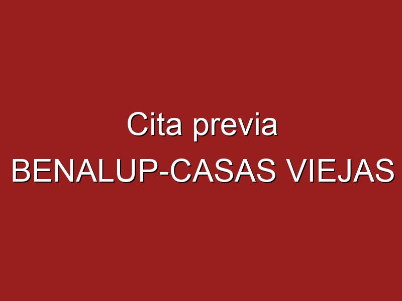 Cita previa BENALUP-CASAS VIEJAS