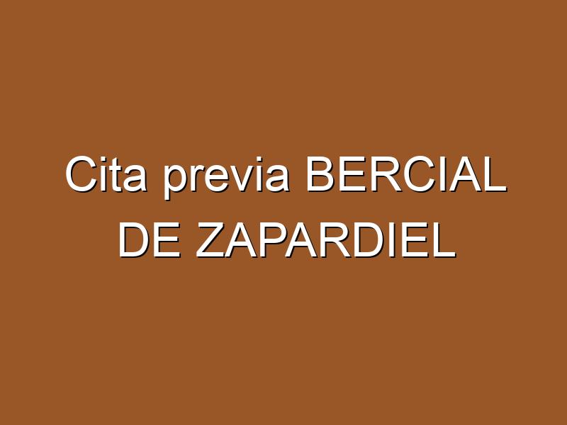 Cita previa BERCIAL DE ZAPARDIEL