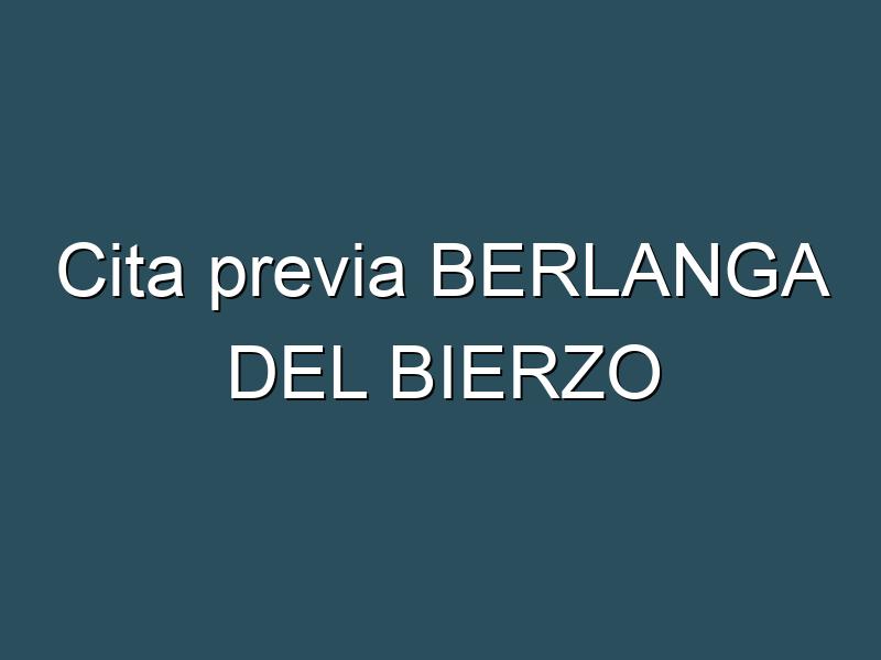 Cita previa BERLANGA DEL BIERZO